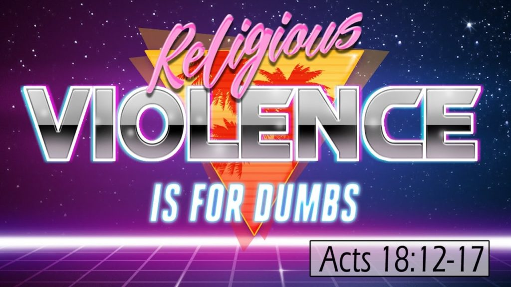 Religious Violence Is for Dumbs | TMBH Acts #77